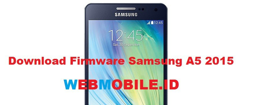 download Firmware samsung a5 2015 indonesia